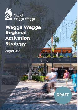 Draft Wagga Wagga Regional Activation Strategy 2021